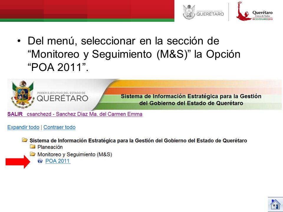 Del menú, seleccionar en la sección de Monitoreo y Seguimiento (M&S) la Opción POA 2011.