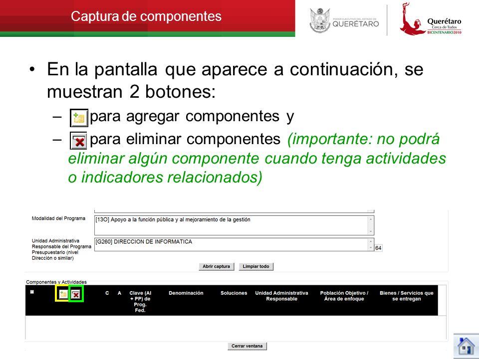 Captura de componentes En la pantalla que aparece a continuación, se muestran 2 botones: – para agregar componentes y – para eliminar componentes (imp