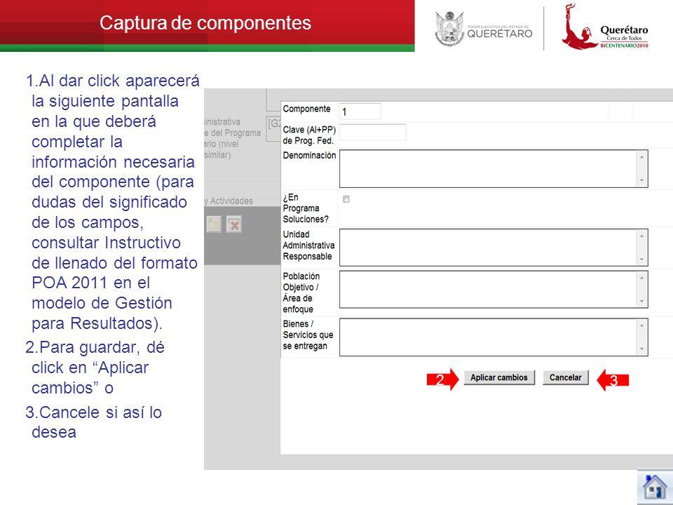 Captura de componentes 1.Al dar click aparecerá la siguiente pantalla en la que deberá completar la información necesaria del componente (para dudas d