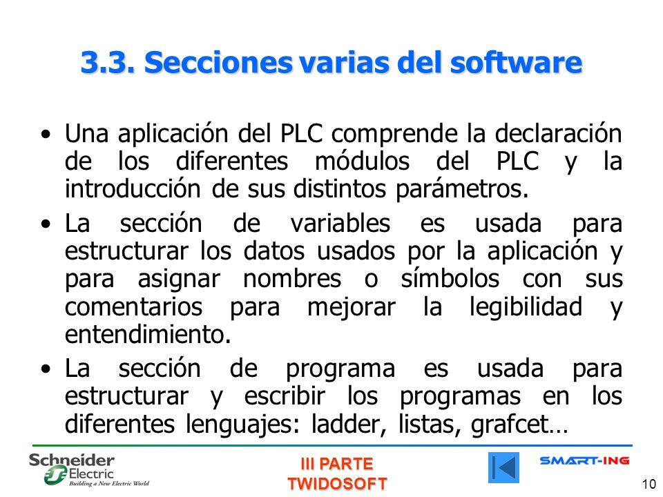 III PARTE TWIDOSOFT 10 3.3. Secciones varias del software Una aplicación del PLC comprende la declaración de los diferentes módulos del PLC y la intro