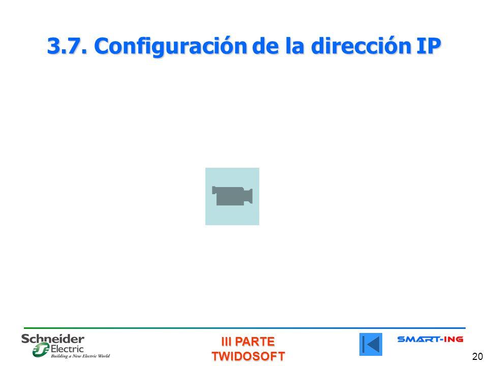 III PARTE TWIDOSOFT 20 3.7. Configuración de la dirección IP