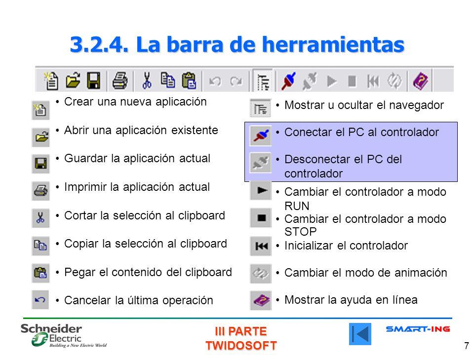 III PARTE TWIDOSOFT 7 Crear una nueva aplicación Abrir una aplicación existente Guardar la aplicación actual Imprimir la aplicación actual Cortar la s