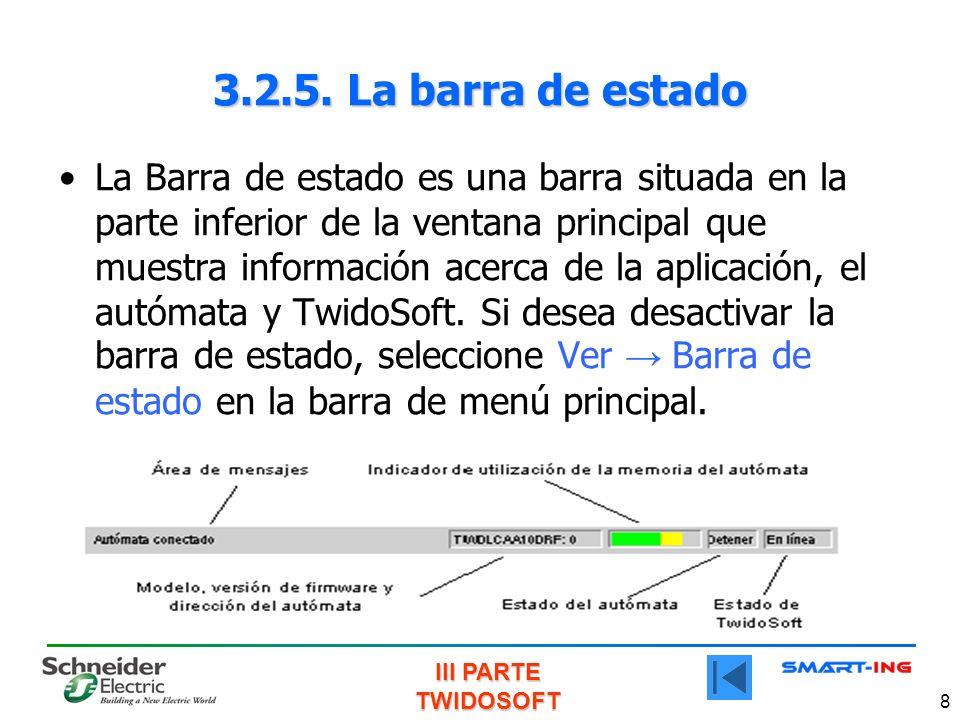 III PARTE TWIDOSOFT 8 3.2.5. La barra de estado La Barra de estado es una barra situada en la parte inferior de la ventana principal que muestra infor