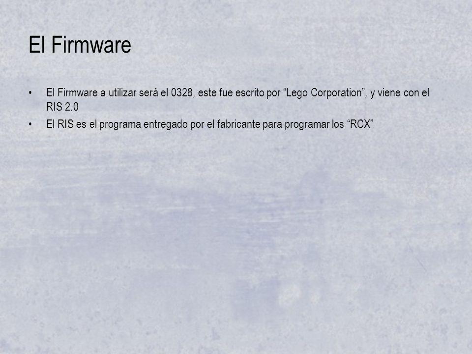 El Firmware El Firmware a utilizar será el 0328, este fue escrito por Lego Corporation, y viene con el RIS 2.0 El RIS es el programa entregado por el fabricante para programar los RCX