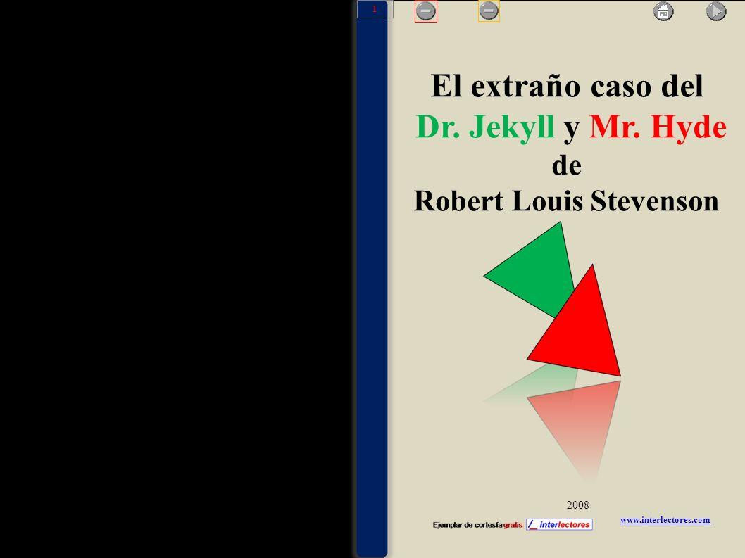 www.interlectores.com 2008 El extraño caso del Dr. Jekyll y Mr. Hyde de Robert Louis Stevenson 1