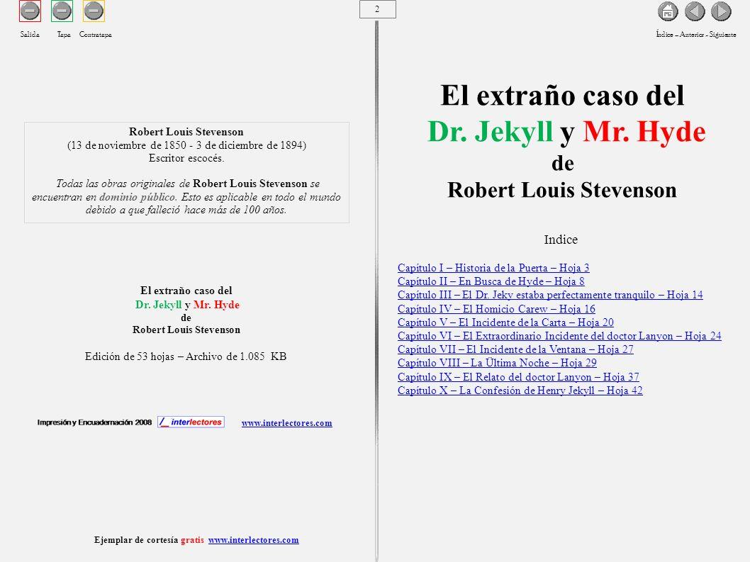 www.interlectores.com Ejemplar de cortesía gratis www.interlectores.comwww.interlectores.com Robert Louis Stevenson (13 de noviembre de 1850 - 3 de diciembre de 1894) Escritor escocés.