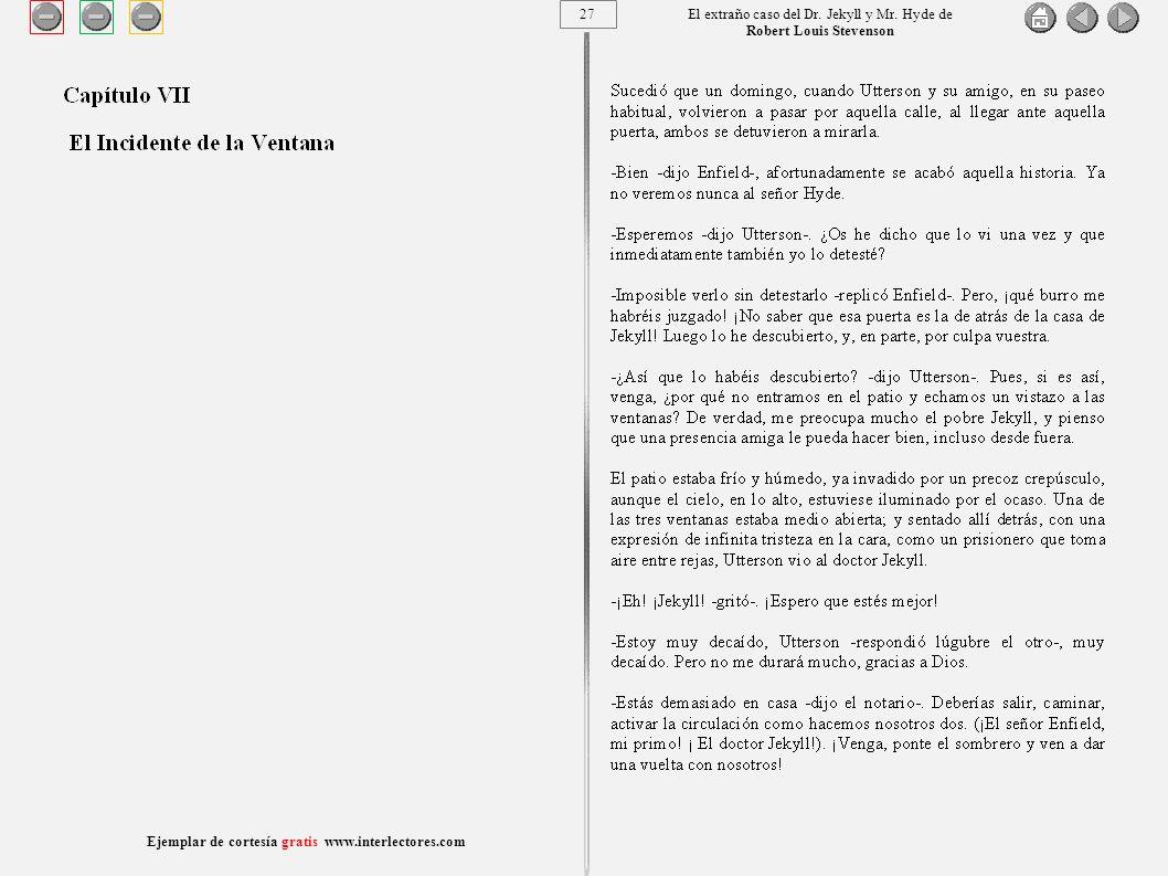 27 Ejemplar de cortesía gratis www.interlectores.com El extraño caso del Dr.