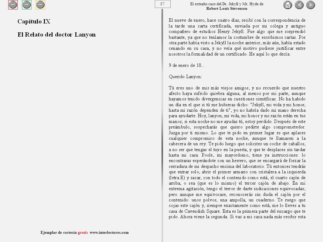 37 Ejemplar de cortesía gratis www.interlectores.com El extraño caso del Dr.