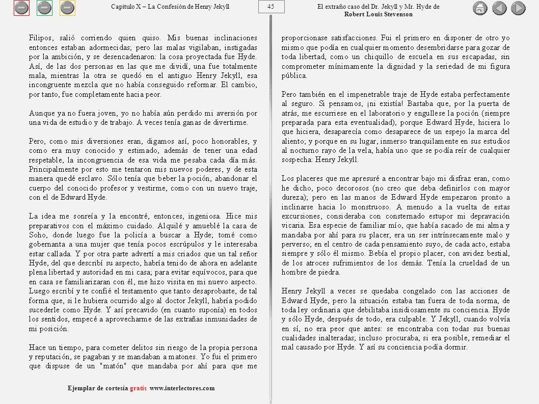 45 Ejemplar de cortesía gratis www.interlectores.com El extraño caso del Dr.