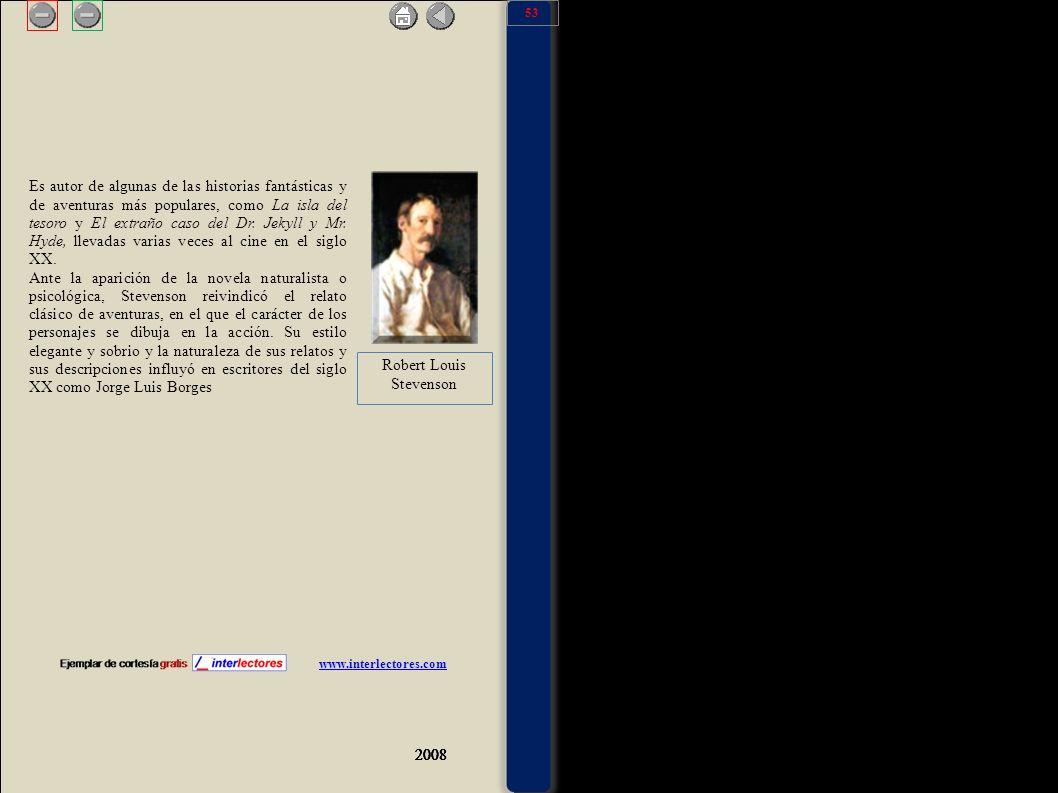 2008 www.interlectores.com 2008 2 Es autor de algunas de las historias fantásticas y de aventuras más populares, como La isla del tesoro y El extraño caso del Dr.