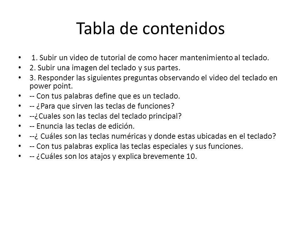 1.Video: Como limpiar el teclado http://www.youtube.com/watch?v=vGMxZnlh 6mo&feature=related http://www.youtube.com/watch?v=vGMxZnlh 6mo&feature=related