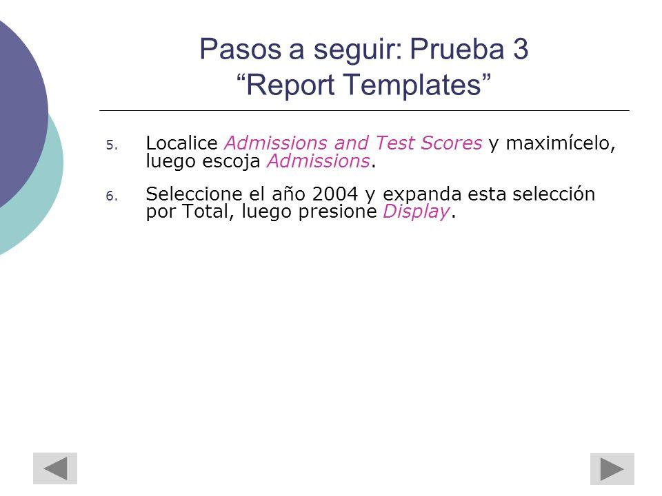 Pasos a seguir: Prueba 3 Report Templates 5.