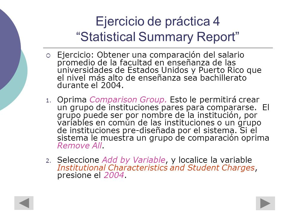 Ejercicio de práctica 4 Statistical Summary Report Ejercicio: Obtener una comparación del salario promedio de la facultad en enseñanza de las universidades de Estados Unidos y Puerto Rico que el nivel más alto de enseñanza sea bachillerato durante el 2004.
