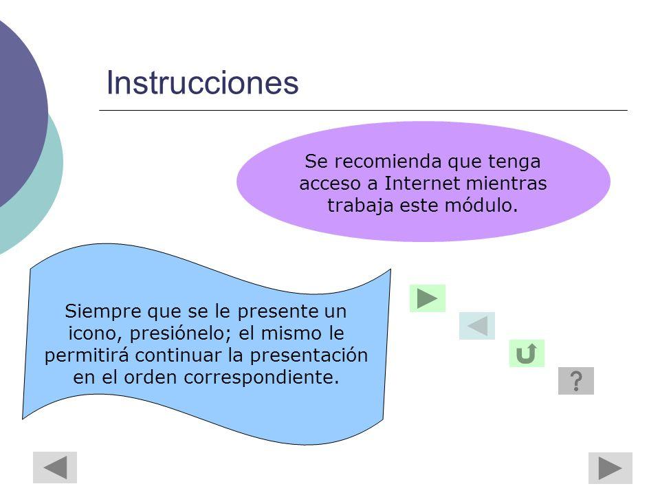 Instrucciones Siempre que se le presente un icono, presiónelo; el mismo le permitirá continuar la presentación en el orden correspondiente.