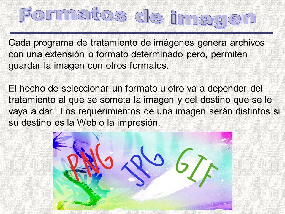 Cada programa de tratamiento de imágenes genera archivos con una extensión o formato determinado pero, permiten guardar la imagen con otros formatos.