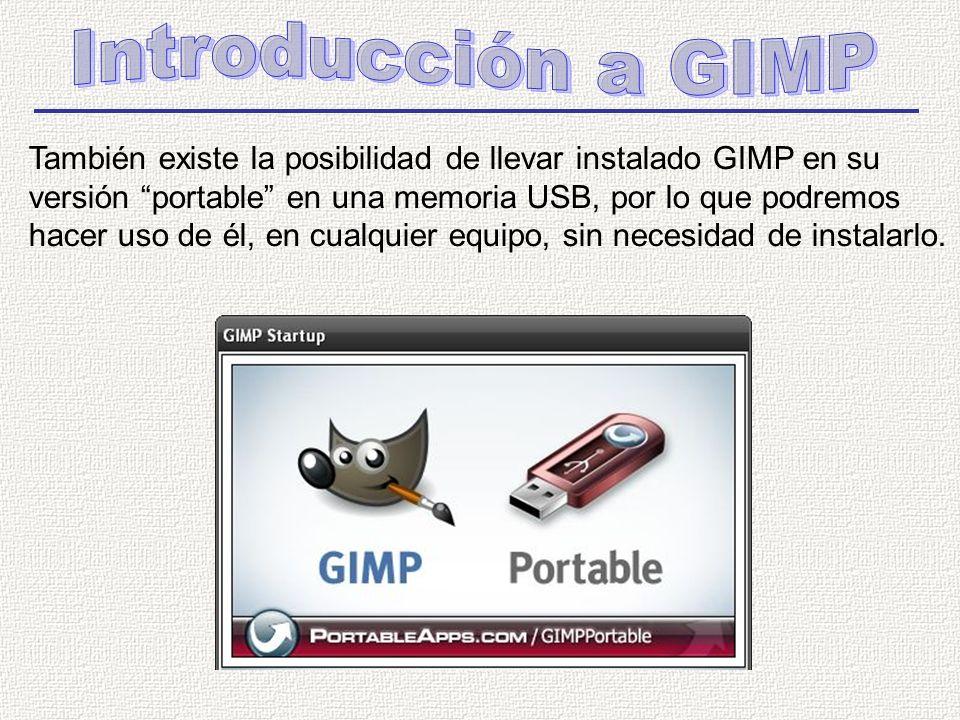 También existe la posibilidad de llevar instalado GIMP en su versión portable en una memoria USB, por lo que podremos hacer uso de él, en cualquier equipo, sin necesidad de instalarlo.