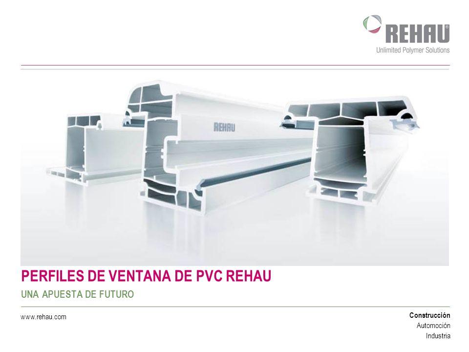 Construcción Automoción Industria www.rehau.com AISLANTE RESISTENTE SEGURO ECONÓMICO DURADERO ECOLÓGICO TÉRMICO Y ACÚSTICO ELÉCTRICO IMPACTOS Y ABRASIÓN AGENTES QUÍMICOS Y ATMOSFÉRICOS DIFÍCILMENTE INFLAMABLE Y AUTOEXTINGUIBLE FÁCIL DE TRABAJAR Y DE MECANIZAR NO NECESITA MANTENIMIENTO GENERA UN IMPORTANTE AHORRO ENERGÉTICO PROPIEDADES DEL PVC SU USO FAVORECE LA EFICIENCIA ENERGÉTICA RECICABLE EN UN 100% BAJAS EMISIONES DE CO 2 EN SU CICLO DE VIDA ÚTIL EXTRAORDINARÍA VIDA ÚTIL