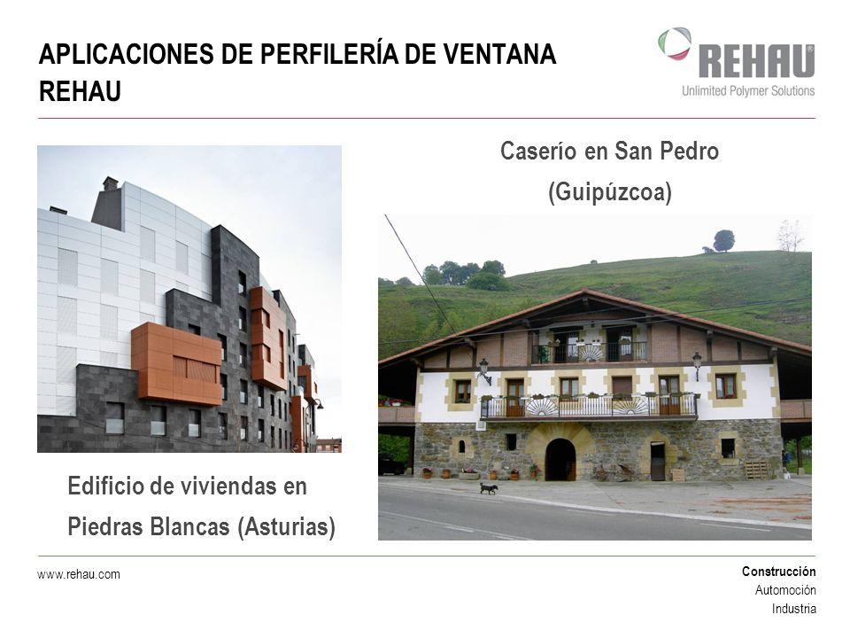 Construcción Automoción Industria www.rehau.com APLICACIONES DE PERFILERÍA DE VENTANA REHAU Edificio de viviendas en Piedras Blancas (Asturias) Caserí