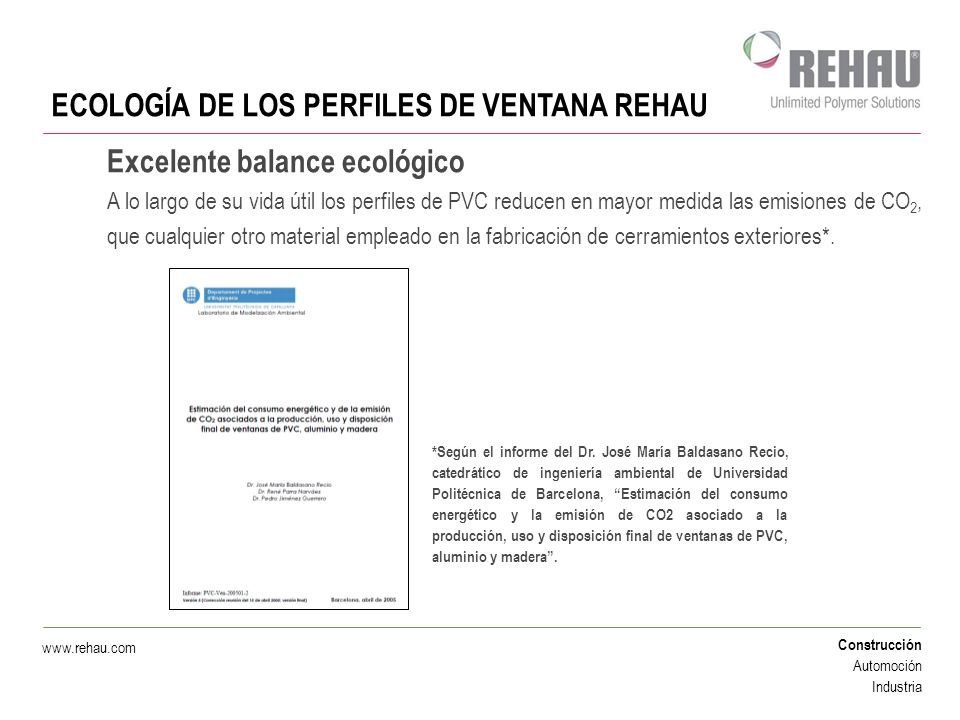 Construcción Automoción Industria www.rehau.com *Según el informe del Dr. José María Baldasano Recio, catedrático de ingeniería ambiental de Universid
