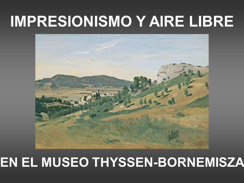 IMPRESIONISMO Y AIRE LIBRE EN EL MUSEO THYSSEN-BORNEMISZA