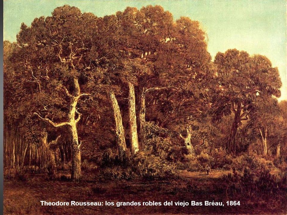 Theodore Rousseau: Después de la lluvia, h 1850 Yo oía también la voz de los árboles,…. Las sorpresas de sus movimientos, la variedad de sus formas y