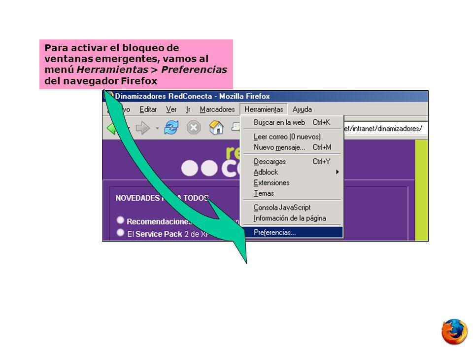 Para activar el bloqueo de ventanas emergentes, vamos al menú Herramientas > Preferencias del navegador Firefox