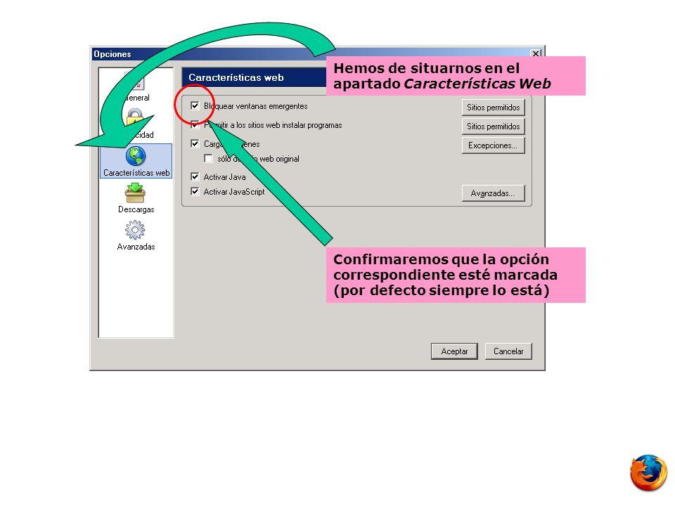 Hemos de situarnos en el apartado Características Web Confirmaremos que la opción correspondiente esté marcada (por defecto siempre lo está)