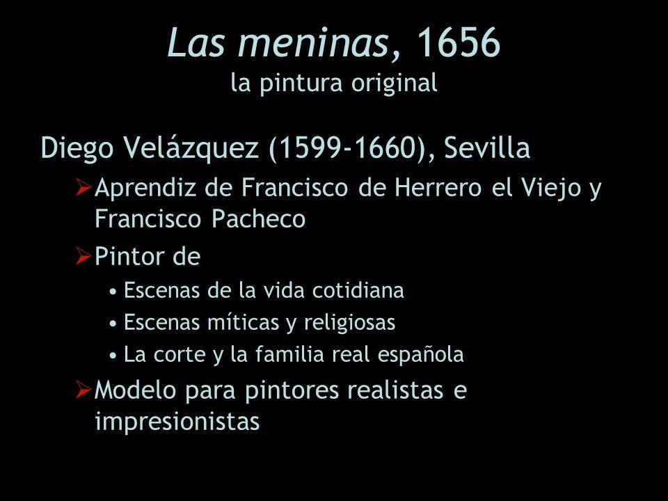 Las meninas, 1656 la pintura original Diego Velázquez (1599-1660), Sevilla Aprendiz de Francisco de Herrero el Viejo y Francisco Pacheco Pintor de Esc