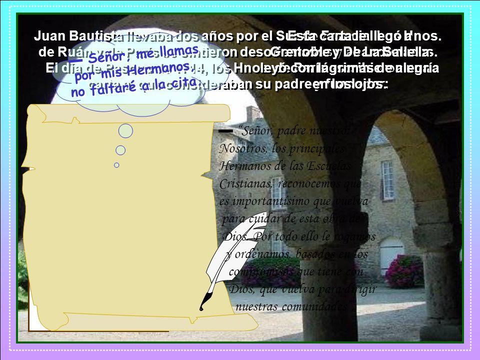 Juan Bautista regresó de la Cartuja con el propósito de abandonar la obra de las escuelas.
