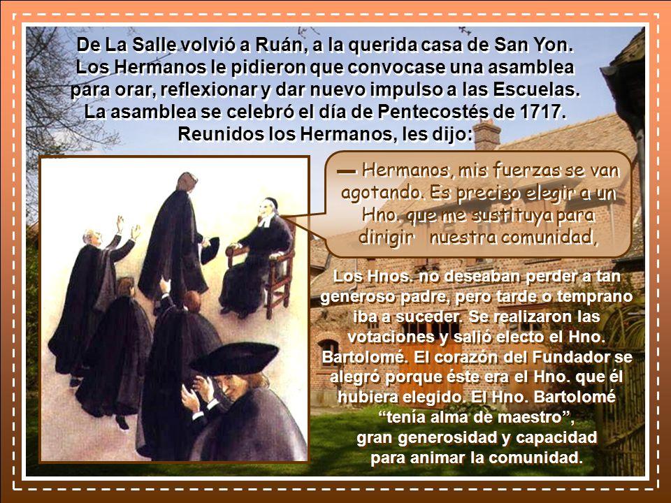 De La Salle volvió a Ruán, a la querida casa de San Yon.