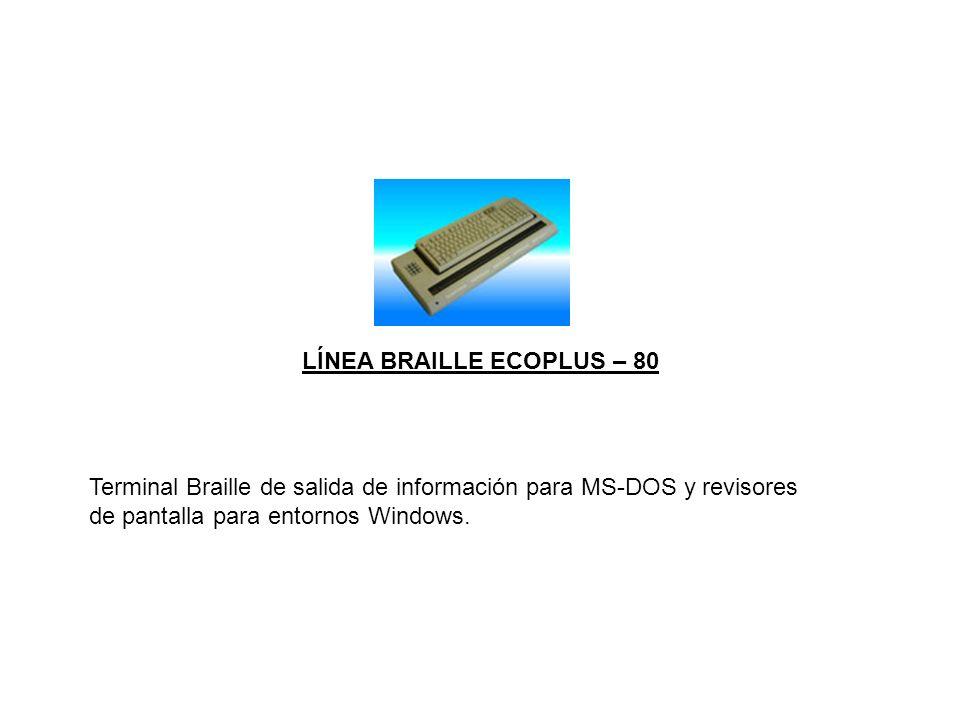 Terminal Braille de salida de información para MS-DOS y revisores de pantalla para entornos Windows. LÍNEA BRAILLE ECOPLUS – 80