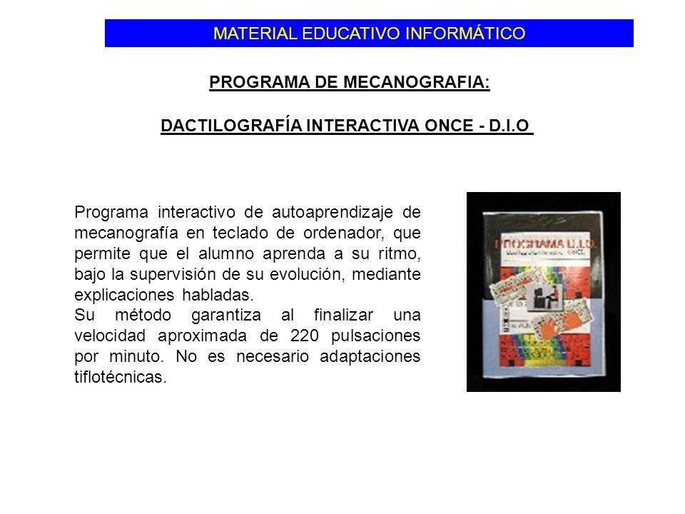 DACTILOGRAFÍA INTERACTIVA ONCE - D.I.O Programa interactivo de autoaprendizaje de mecanografía en teclado de ordenador, que permite que el alumno apre