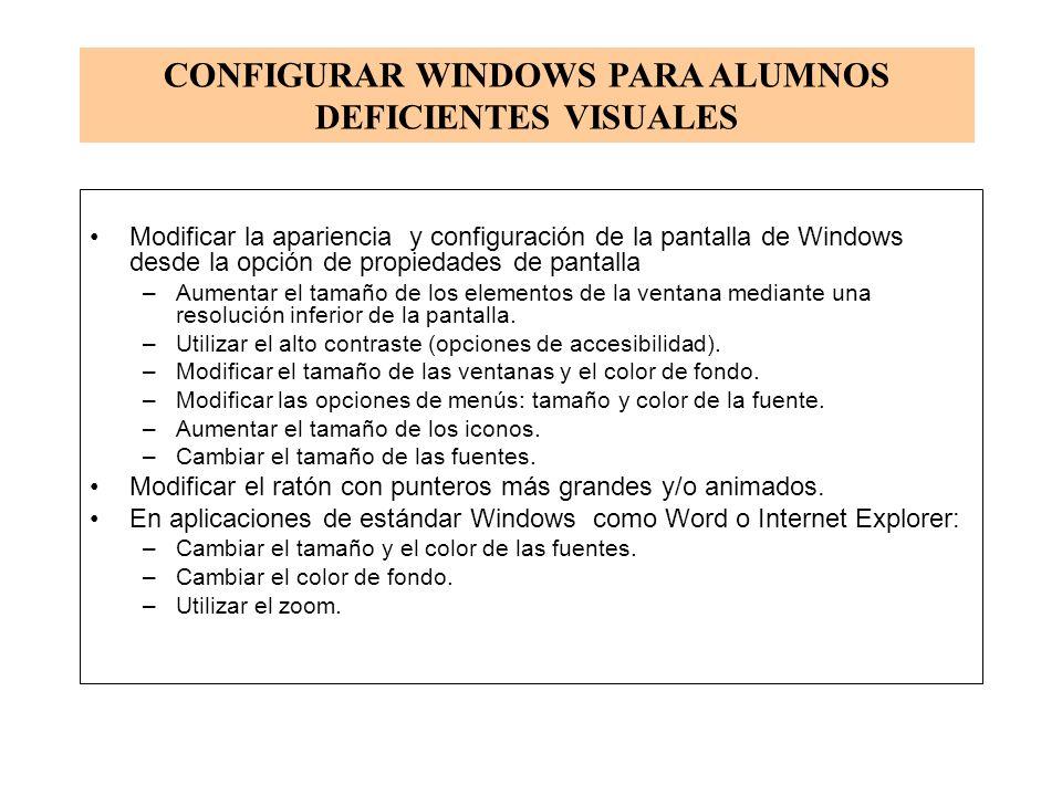 Modificar la apariencia y configuración de la pantalla de Windows desde la opción de propiedades de pantalla –Aumentar el tamaño de los elementos de la ventana mediante una resolución inferior de la pantalla.