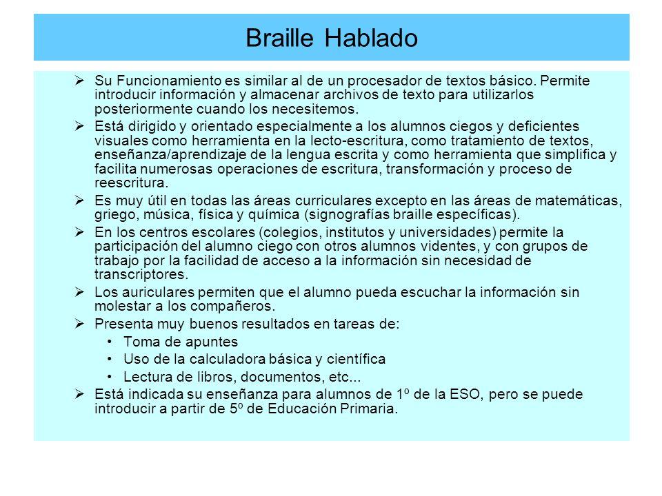 Braille Hablado Su Funcionamiento es similar al de un procesador de textos básico. Permite introducir información y almacenar archivos de texto para u
