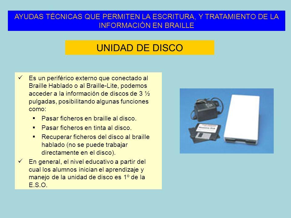 Es un periférico externo que conectado al Braille Hablado o al Braille-Lite, podemos acceder a la información de discos de 3 ½ pulgadas, posibilitando
