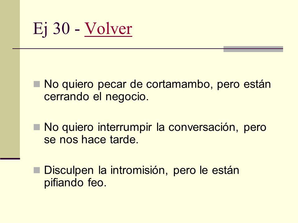 Ej 29 - VolverVolver Se levanta temprano pero no trabaja mucho.