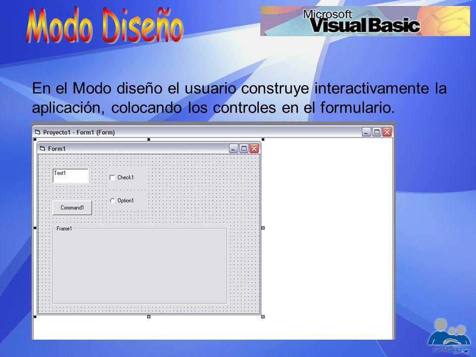 En el Modo diseño el usuario construye interactivamente la aplicación, colocando los controles en el formulario.
