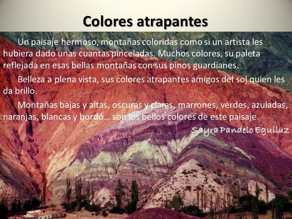Colores atrapantes Un paisaje hermoso, montañas coloridas como si un artista les hubiera dado unas cuantas pinceladas. Muchos colores, su paleta refle