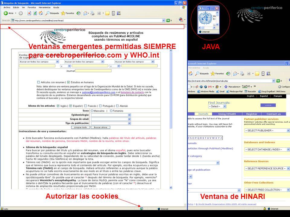 JAVA Ventanas emergentes permitidas SIEMPRE para cerebroperiferico.com y WHO.int Autorizar las cookies Ventana de HINARI