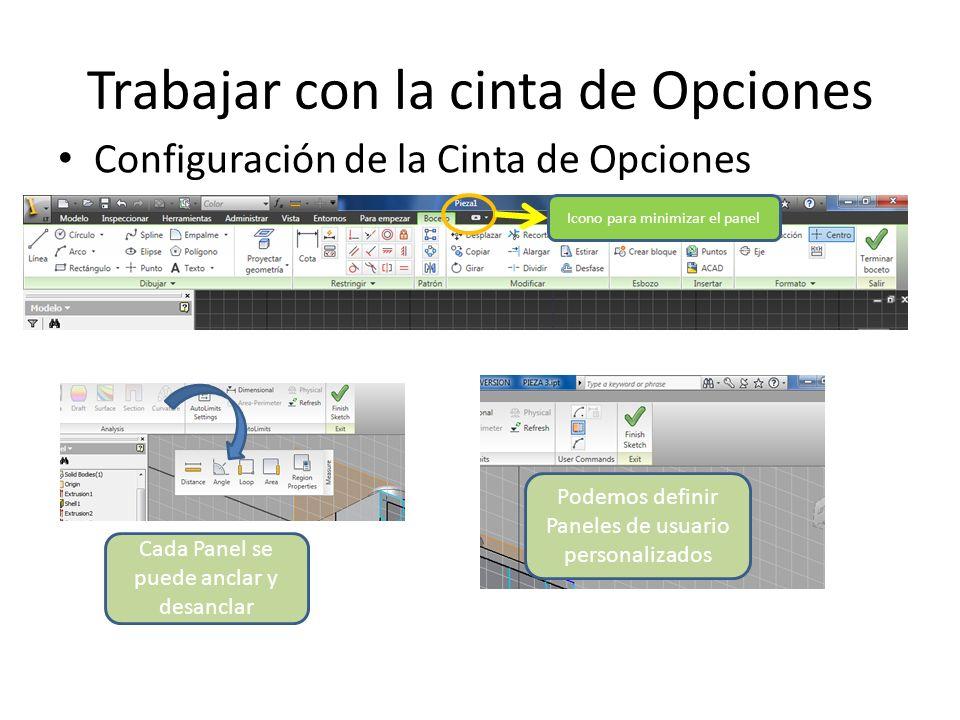 Trabajar con la cinta de Opciones Configuración de la Cinta de Opciones Icono para minimizar el panel Cada Panel se puede anclar y desanclar Podemos d