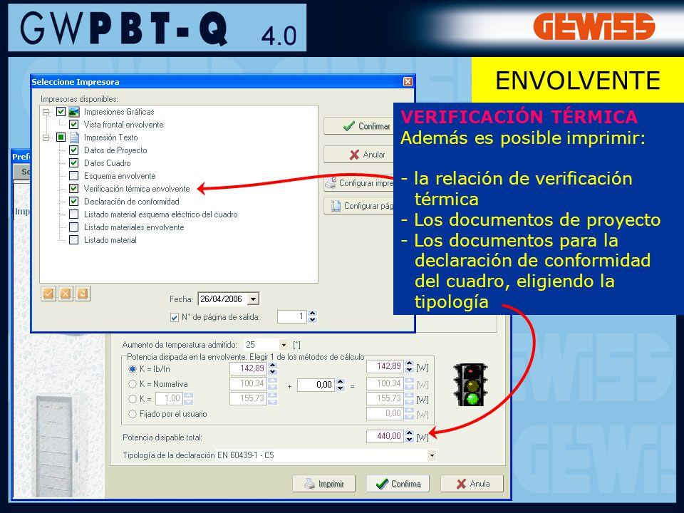 107 ENVOLVENTE VERIFICACIÓN TÉRMICA Además es posible imprimir: - la relación de verificación térmica - Los documentos de proyecto - Los documentos pa