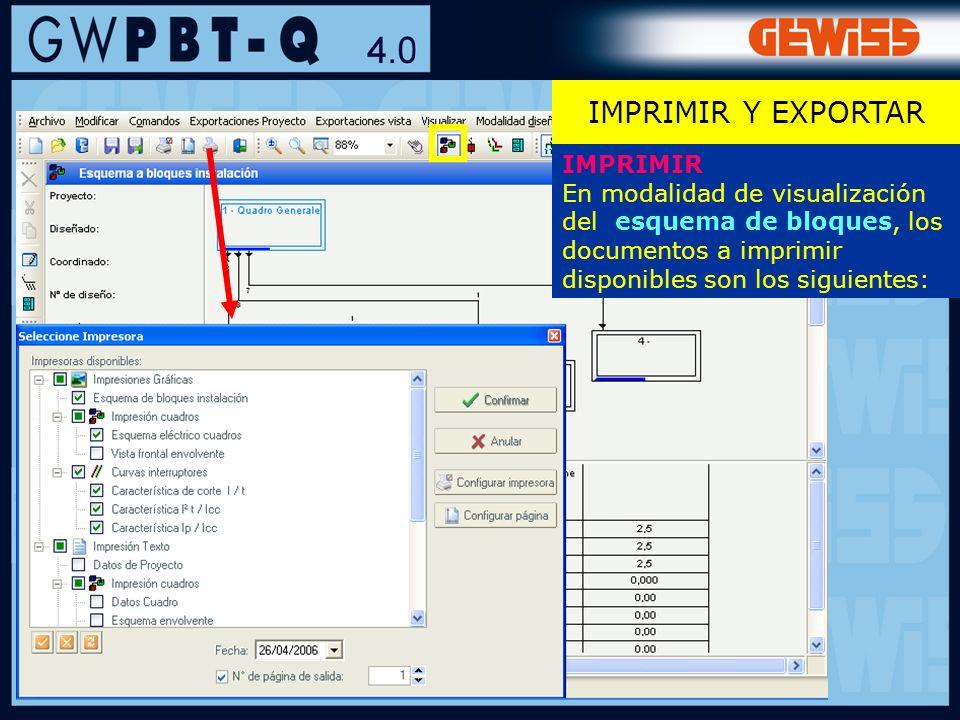 112 IMPRIMIR En modalidad de visualización del esquema de bloques, los documentos a imprimir disponibles son los siguientes: IMPRIMIR Y EXPORTAR