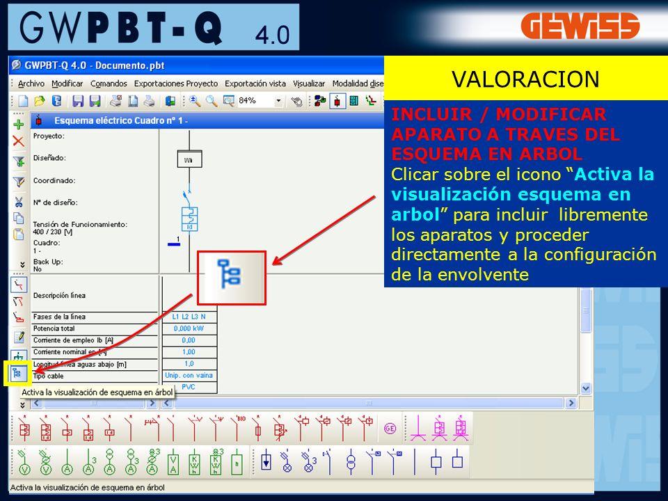 119 VALORACION INCLUIR / MODIFICAR APARATO A TRAVES DEL ESQUEMA EN ARBOL Clicar sobre el icono Activa la visualización esquema en arbol para incluir l