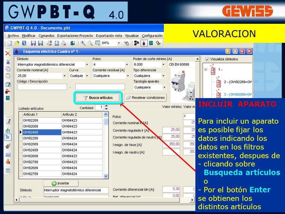 120 VALORACION INCLUIR APARATO Para incluir un aparato es posible fijar los datos indicando los datos en los filtros existentes, despues de - clicando