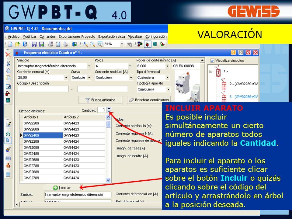 121 VALORACIÓN INCLUIR APARATO Es posible incluir simultáneamente un cierto número de aparatos todos iguales indicando la Cantidad. Para incluir el ap