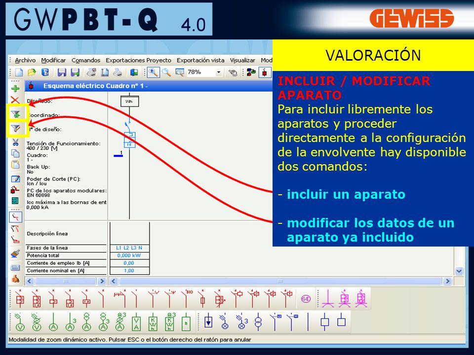 122 INCLUIR / MODIFICAR APARATO Para incluir libremente los aparatos y proceder directamente a la configuración de la envolvente hay disponible dos co