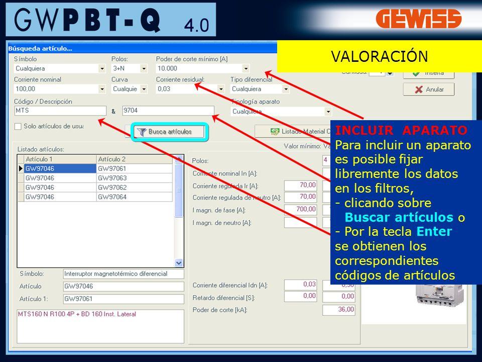 123 INCLUIR APARATO Para incluir un aparato es posible fijar libremente los datos en los filtros, - clicando sobre Buscar artículos o - Por la tecla E