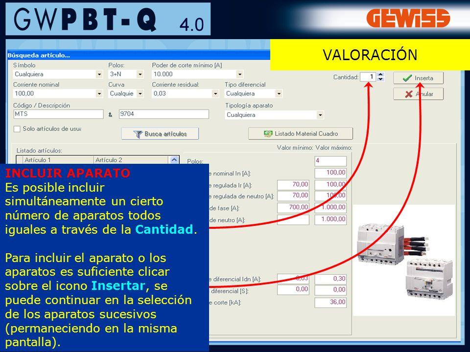124 VALORACIÓN INCLUIR APARATO Es posible incluir simultáneamente un cierto número de aparatos todos iguales a través de la Cantidad. Para incluir el