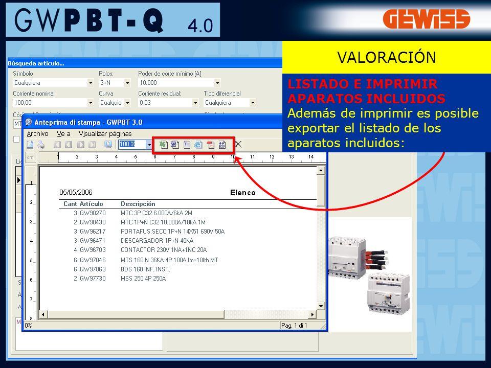 126 VALORACIÓN LISTADO E IMPRIMIR APARATOS INCLUIDOS Además de imprimir es posible exportar el listado de los aparatos incluidos: