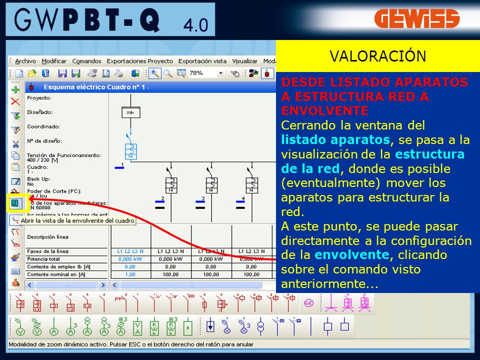 127 VALORACIÓN DESDE LISTADO APARATOS A ESTRUCTURA RED A ENVOLVENTE Cerrando la ventana del listado aparatos, se pasa a la visualización de la estruct